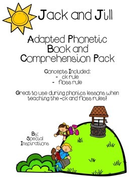 Jack and Jill Adapted Phonetic Book and Leveled Comprehension/Sequencing Pack