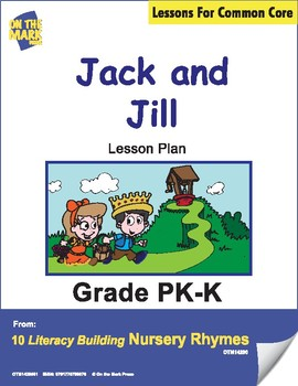 Jack and Jill Nursery Rhyme Literacy Building Lesson Gr. PK-K