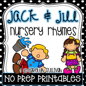 Jack and Jill : Nursery Rhyme Printables (NO PREP)