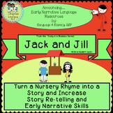 Jack and Jill:  Turn a Nursery Rhyme into a Story & Build Early Narrative Skills