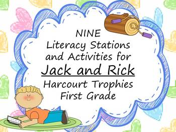 Jack and Rick Literacy Stations for Harcourt Trophies First Grade