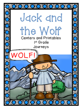 Jack and the Wolf, Centers and Printables, Journeys, Unit 2, Week 1
