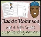 Jackie Robinson Close Reading Activity   5th Grade & 6th Grade