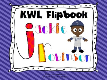 Jackie Robinson KWL ~ Flipbook