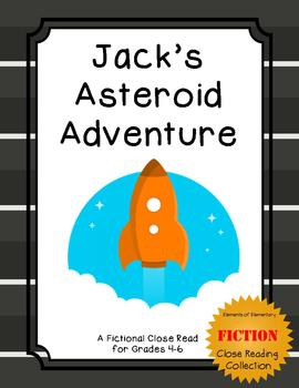 Jack's Asteroid Adventure: A Close Read for 3rd-5th (Fiction Collection)