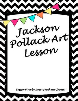 Jackson Pollack Art Lesson by Sweet Southern Charm