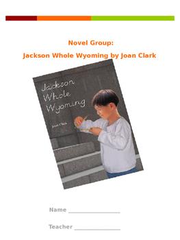 Jackson Whole Wyoming by Joan Clark Novel Unit Packet
