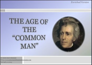 Jackson and the Age of the Common Man Differentiated Instruction PowerPoint