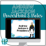 Andrew Jackson's Presidency Notes and PowerPoint TN SS 4.51, 4.55-4.56