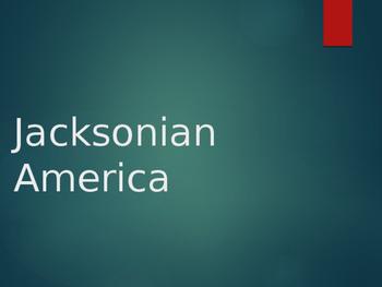 Jacksonian America Power Point