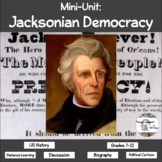 Mini-Unit: Jacksonian Democracy