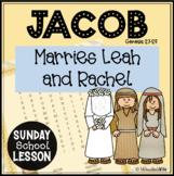 Jacob Marries Leah and Rachel: A Sunday School Lesson