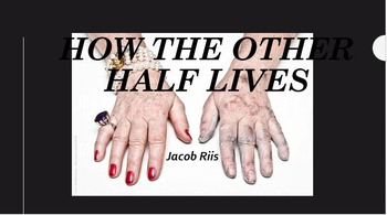 Jacob Riis, How The Other Half Lives- Progressive Era