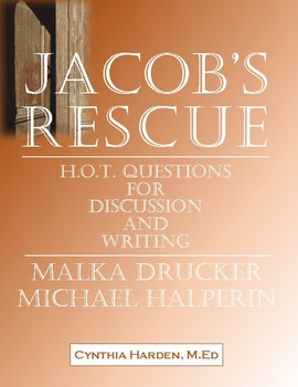 Jacob's Rescue:  H.O.T. Questions for Discussion and Writing