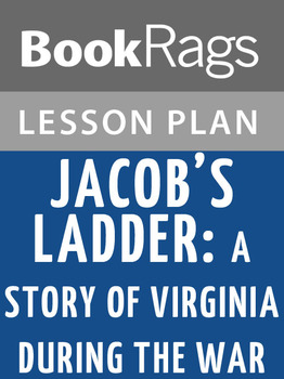 Jacob's Ladder: A Story of Virginia During the War Lesson Plans