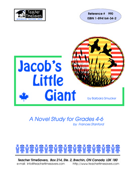 Jacob's Little Giant by Barbara Smucker: Novel study  for Grades 4-7