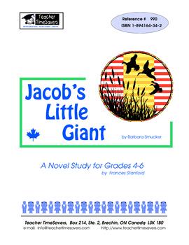 Jacob's Little Giant by Barbara Smucker: Novel study  for Grades 4-7