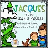 Jacques et le haricot magique: A Science, Literacy, Math & Dance Unit