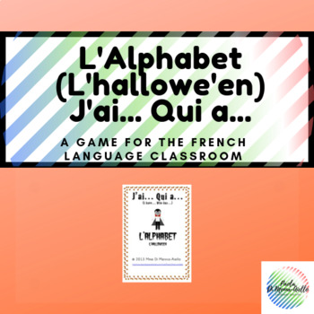 J'ai... Qui a... L'alphabet/L'hallowe'en (I have... Who has)