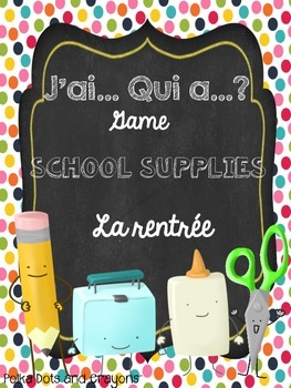 J'ai... Qui a ? jeu La rentrée Back to School Game Classroom Supplies