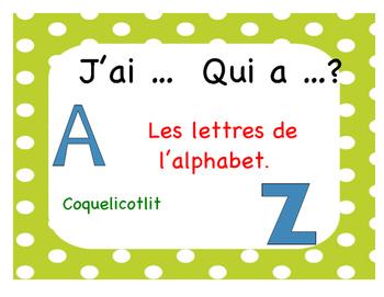 J'ai ... Qui a ... les lettres de l'alphabet.