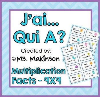 """""""J'ai...Qui A?"""" Multiplication (Facts to 9x9)"""