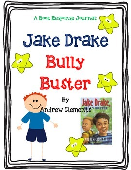 Jake Drake Bully Buster, Andrew Clements - A Complete Book Response Journal