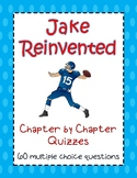 Jake Reinvented Reading Quizzes - ENTIRE NOVEL