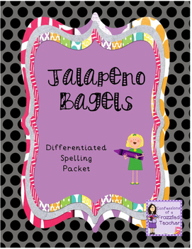 Jalapeno Bagels Differentiated Spelling (Scott Foresman Reading Street)