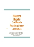 Reading Street Third Grade Activities for Jalapeno Bagels: