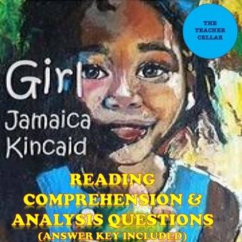 Jamaica Kincaid's GIRL Reading Comprehension & Analysis Questions w/ Answer Key