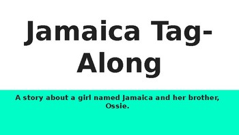 Jamaica Tag Along-Making meaning powerpoint