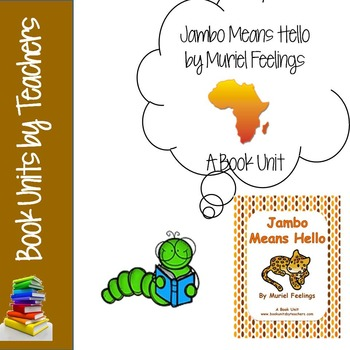 Jambo Means Hello by Muriel Feelings Book Unit