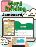 Jamboard™: Digital Word Building Boards
