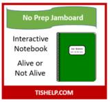 Jamboard INB - Life Science - Alive; Not Alive