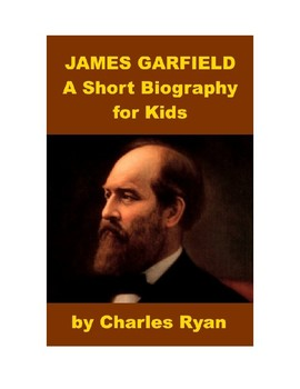 James Garfield - A Short Biography for Kids (with review quiz)