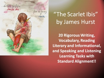 "James Hurst's ""The Scarlet Ibis"" – 20 Common Rigorous Core Learning Tasks!!"