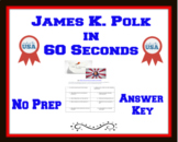 James K. Polk in 60 Seconds