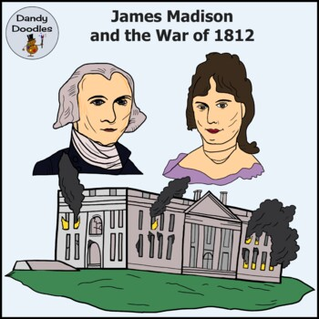James Madison and the War of 1812 Clip Art by Dandy Doodles
