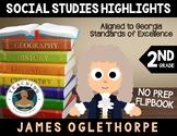 James Oglethorpe Flipbook: Social Studies Highlights - NO PREP