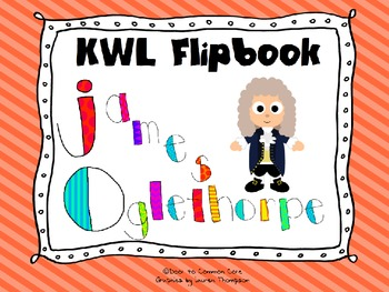 James Oglethorpe KWL ~ Flipbook