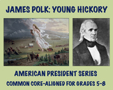 James Polk: Common Core-Aligned Biography and Assessment