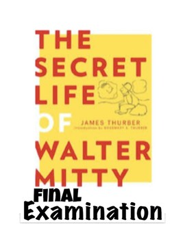 "James Thurber's ""The Secret Life of Walter Mitty"" Final Exam (w/ Key)"