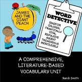 James and The Giant Peach Word Detective: A Literature-Based Vocabulary Unit