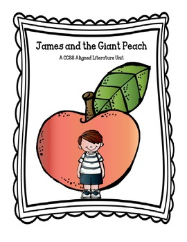 James and the Giant Peach - A Common Core Aligned Literature Unit