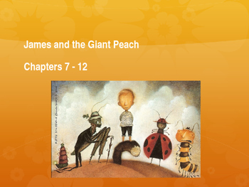 James and the Giant Peach Ch 7-12 Vocab PPT