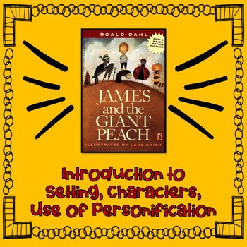 James and the Giant Peach: Characters, Setting, and use of