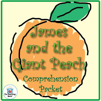 James and the Giant Peach Comprehension Packet