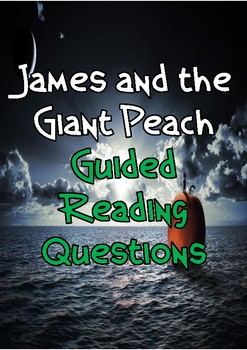 James and the Giant Peach Guided Reading Questions