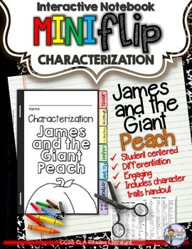 JAMES AND THE GIANT PEACH: INTERACTIVE NOTEBOOK CHARACTERIZATION MINI FLIP